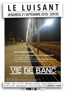 Vie de banc – Vendredi 21 septembre 2018 – 20h30 au Luisant Germigny l'Ex.