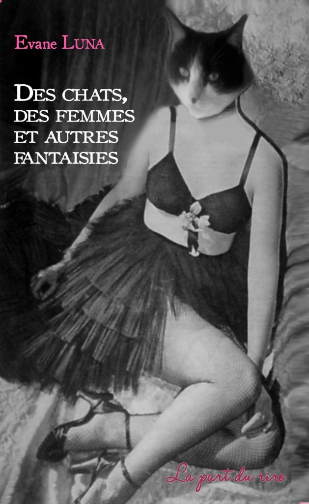Sortie du livre humoristique «Des chats, des femmes et autres fantaisies» d'Evane Luna